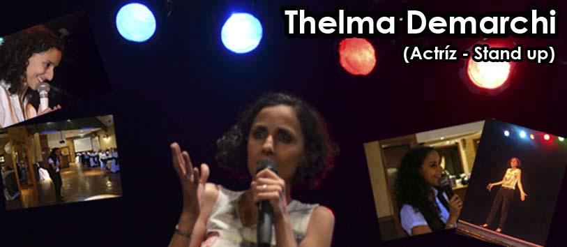Stand up Eventos - Thelma Demarchi - (actriz, humorista)