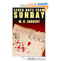 Seven Days From Sunday (An MP-5 CIA Thriller, Book 1) by M.H. Sargent