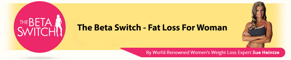 The Beta Switch - Stubborn Fat Loss For Women