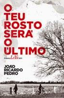 O teu rosto será o último, João Ricardo Pedro