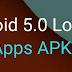 Download Android 5.0 Lollipop (Google) Apps .APK Files Free via Direct Links