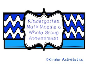 https://www.teacherspayteachers.com/Product/Kindergarten-Math-Module-6-End-of-Module-Assessment-1952239