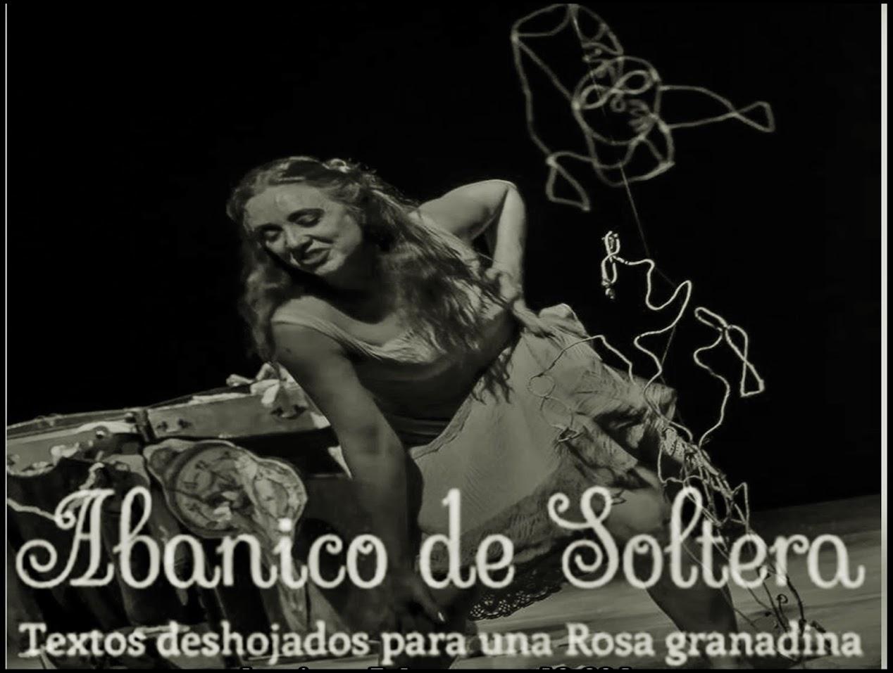 """""""ABANICO DE SOLTERA"""" (textos deshojados para una Rosa granadina)"""