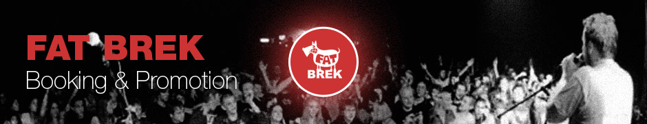 Fat Brek - Booking & Promotion