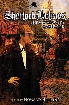 NOW AVAILABLE! <br><i>Sherlock Holmes: The Crossovers Casebook</i>