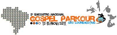 Oficial Inscrições Abertas para o 2º Encontro Nacional do Gospel Parkour