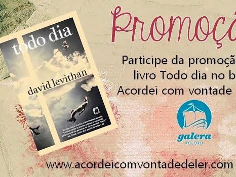 Promoção do livro Todo dia - David Levithan - Galera da Record