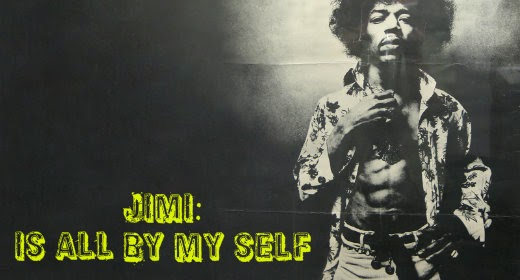 Jimi Hendrix is all by my self