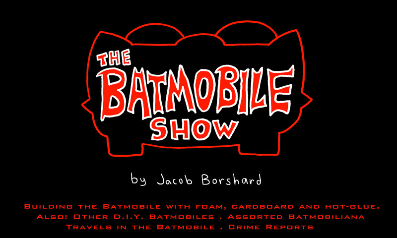 The Batmobile Show