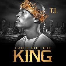 Baixar CD T.I. – Cant Kill The King (iTunes Version) (2013) Download