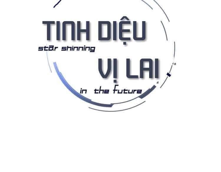 Tinh Diệu Vị Lai - Chap 9