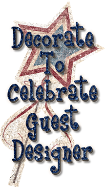 Decorate To Celebrate! Guest Designer