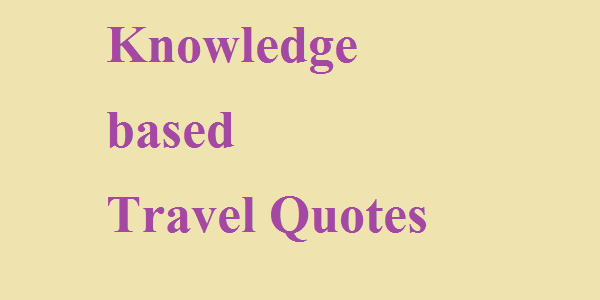 Travel Quotes based on Knowledge