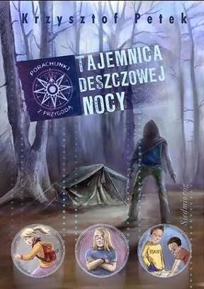 """""""Tajemnica deszczowej nocy"""" Krzysztof Petek - recenzja"""