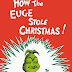 How the Euge Stole Christmas