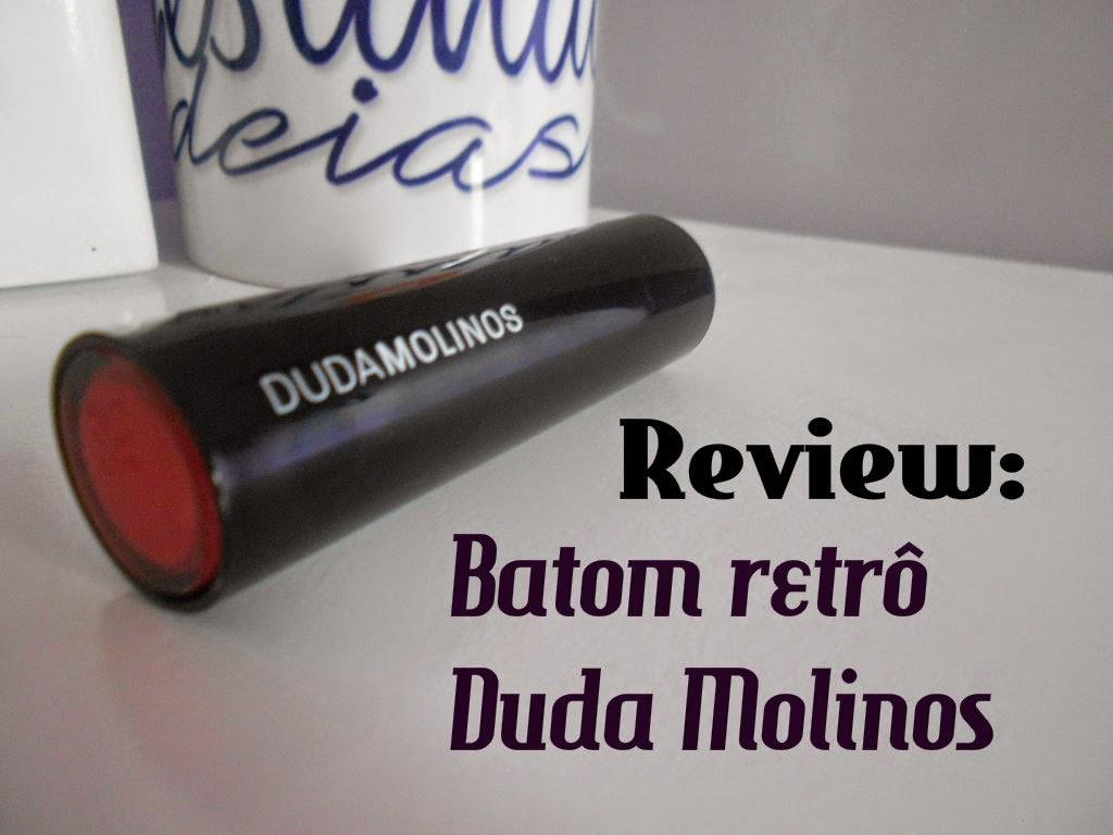 Review: Batom Retrô Duda Molinos