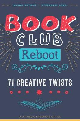 Book Club Reboot by Sarah Ostman and Stephanie Saba