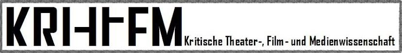 Kritische Theater-, Film- und Medienwissenschaft