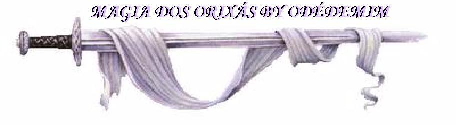 MAGIA DOS ORIXÁS BY ODÉDEMIM