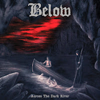 Below (Swedish Epic Doom) - 'Across the Dark River' CD Review (Metal Blade)