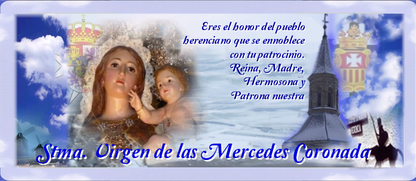 NTRA. SRA. DE LAS MERCEDES CORONADA,  Patrona de Herencia y Alcaldesa Perpetua