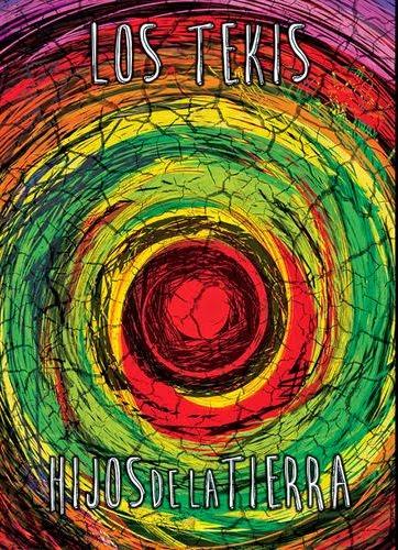 Los Tekis - Hijos de la tierra (2014)