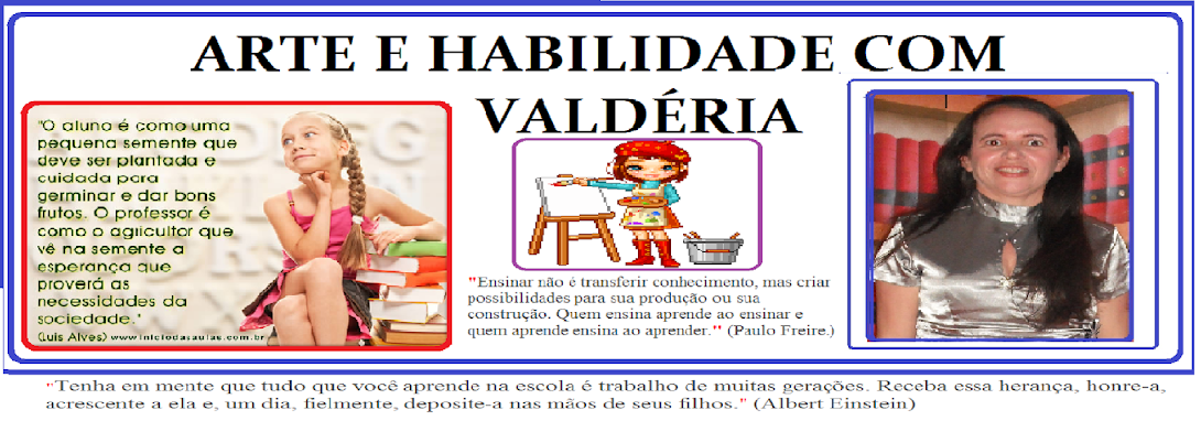 ARTE E HABILIDADE COM VALDERIA