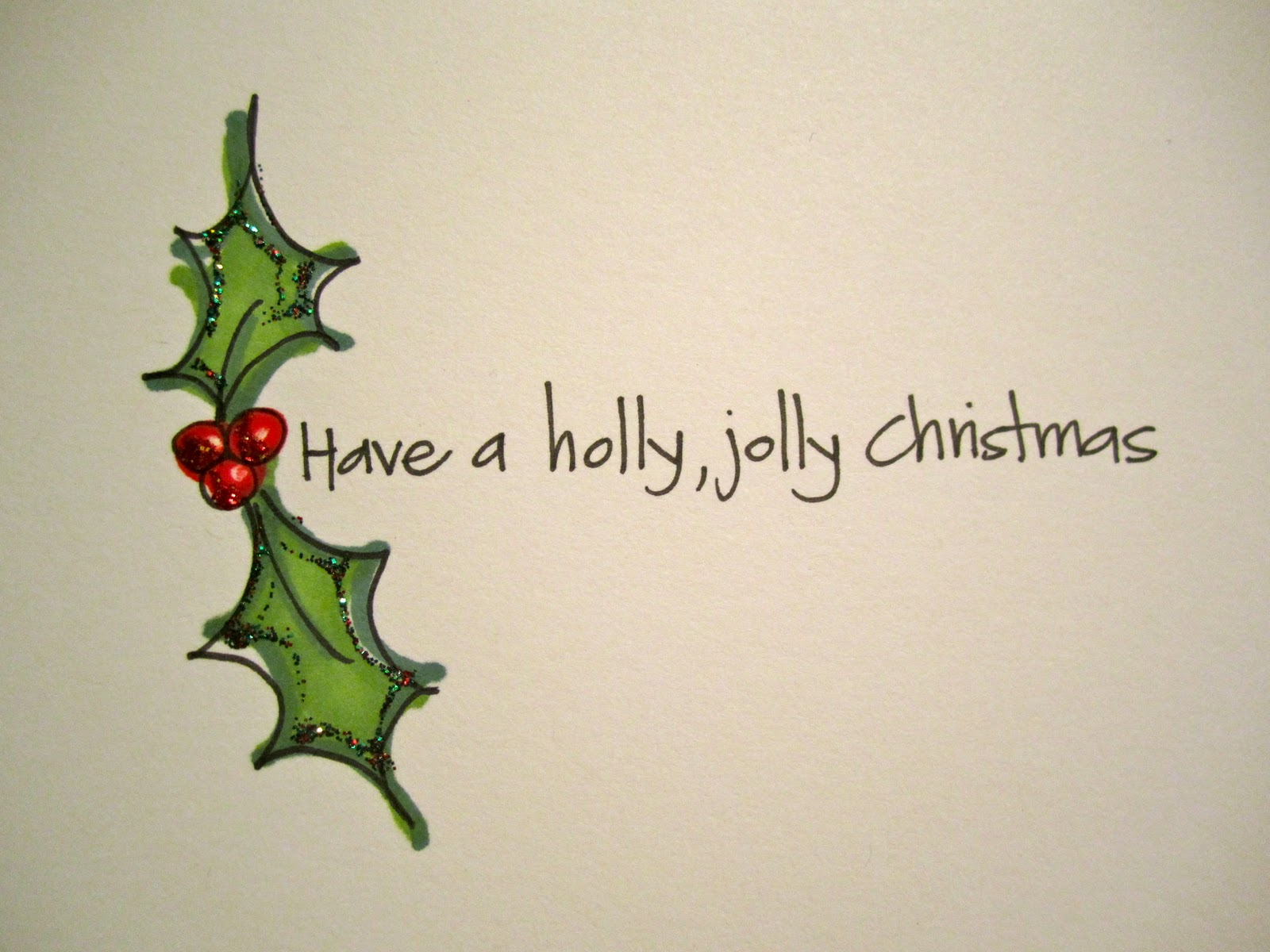 this year i went with a sprig of holly and a line from have a holly jolly christmas i was happy with how they turned out - Have A Holly Jolly Christmas