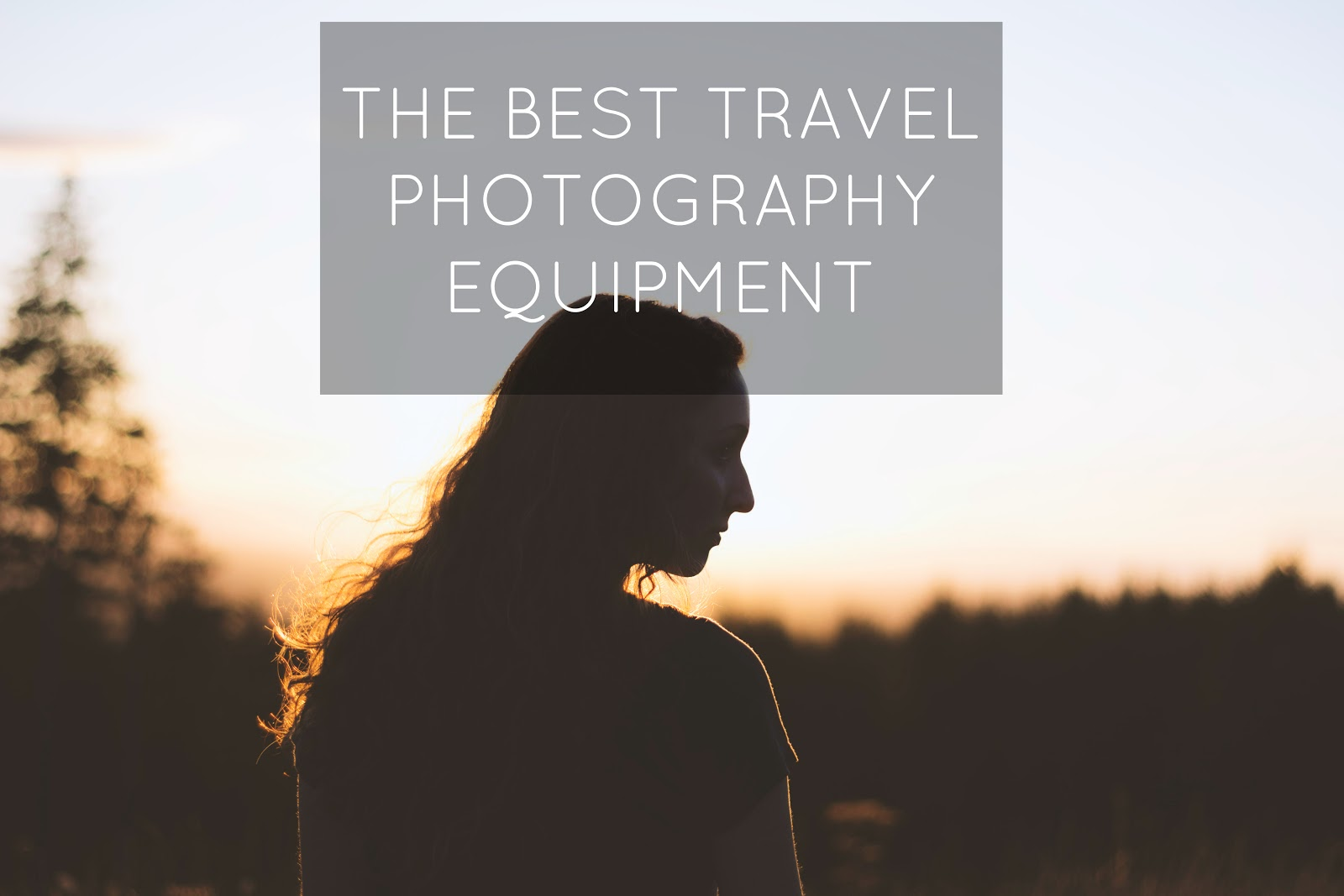 The Best Travel Photography Equipment