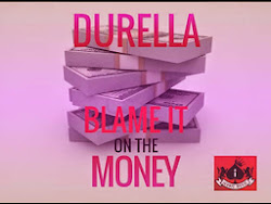 Durella – Blame It On The Money @vkbmusic @naijamixtapeonline