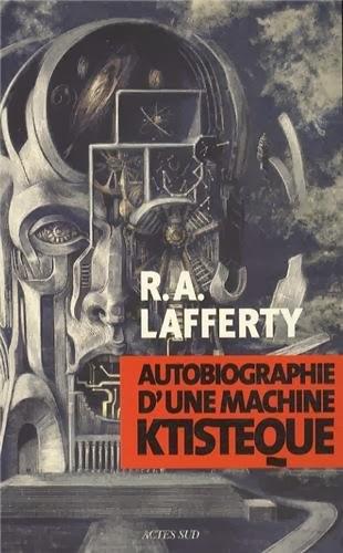 Autobiographie d'une machine ktistèque - Rafael Aloysius Lafferty