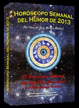 Horóscopo Semanal del Humor de 2013.