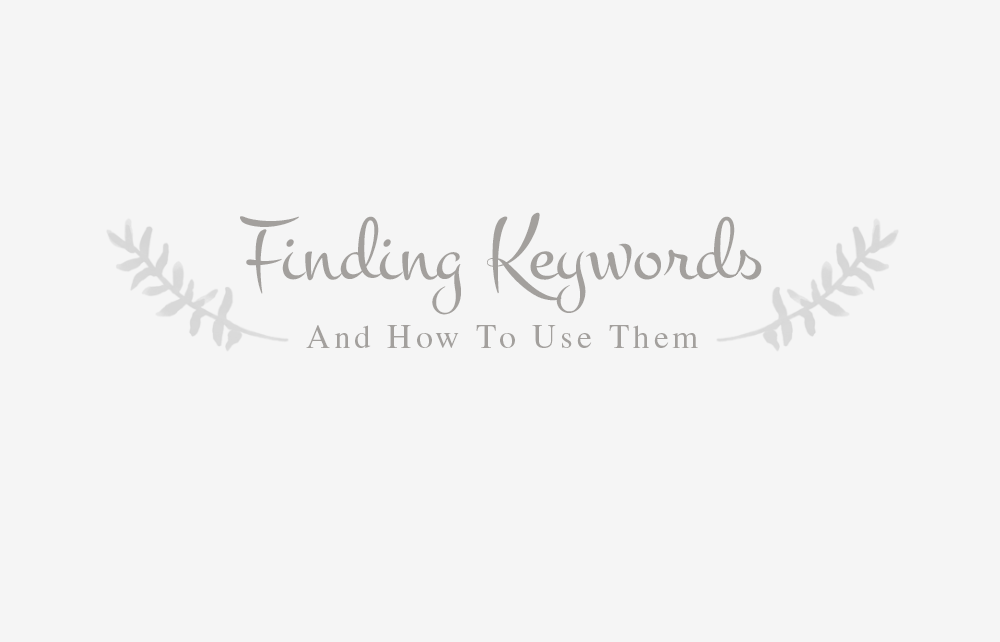 Finding Keywords And How To Use Them