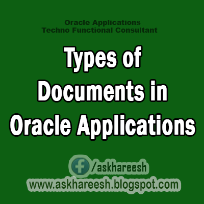 Types of Documents in Oracle Applications, AskHareesh.blogspot.com