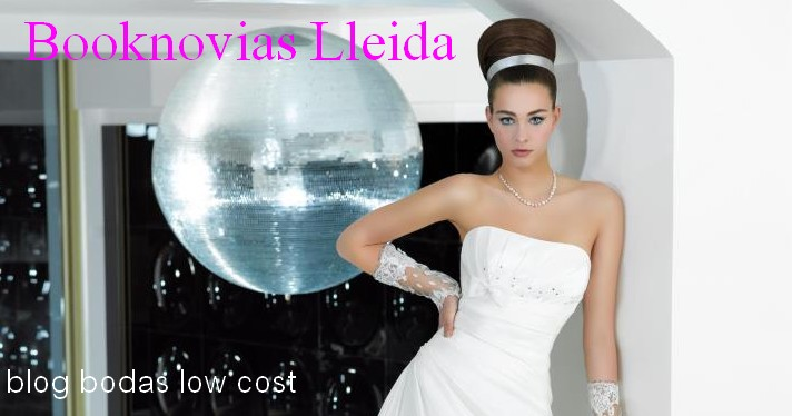 Booknovias Lleida.  blog bodas low cost