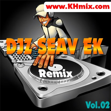 DJ SEAV EK Remix Vol 02