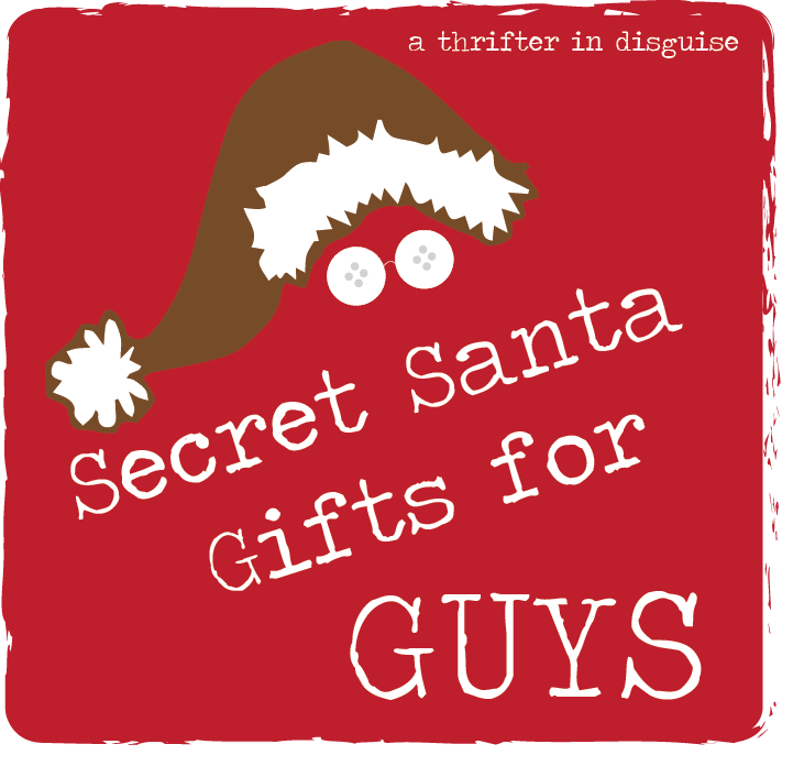 A thrifter in disguise secret santa saturday gifts for guys for Fun secret santa gifts