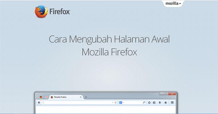 Cara Mengubah Halaman Awal Mozilla Firefox