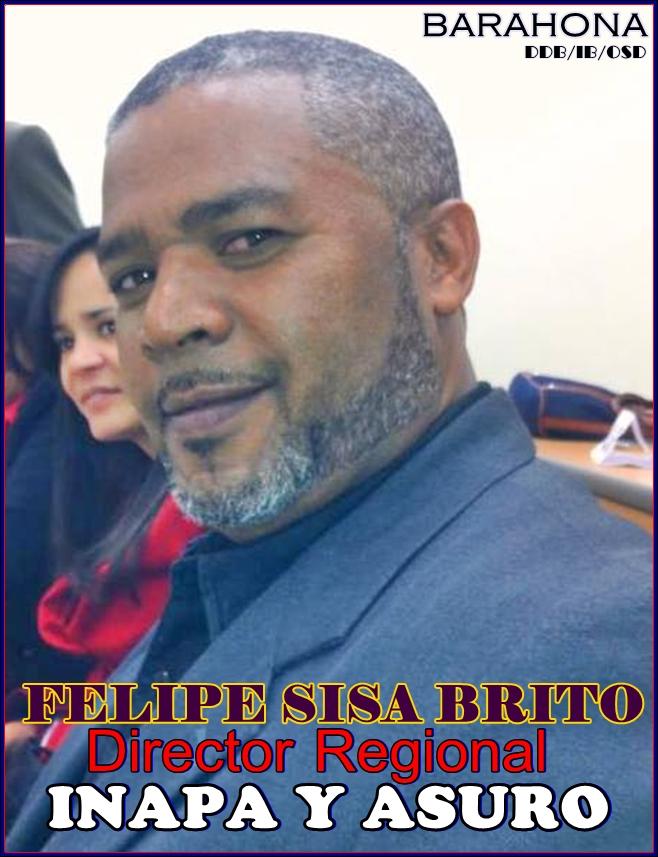 ING. FELIPE SISA BRITO, DIRECTOR REGIONAL DE INAPA Y ASURO