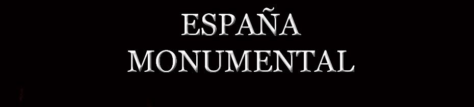 ESPAÑA MONUMENTAL