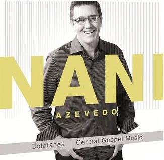 Nani Azevedo - Colet�nea Central Gospel Music 2012