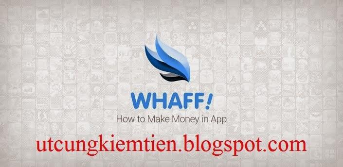 WHAFF Kiếm tiền trên điện thoại Android