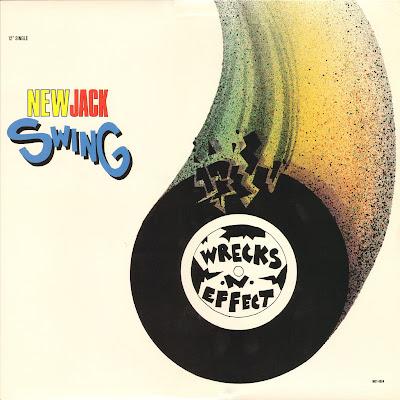 Wrecks-N-Effect – New Jack Swing (Remixes) (1989) (VLS) (FLAC + 320 kbps)