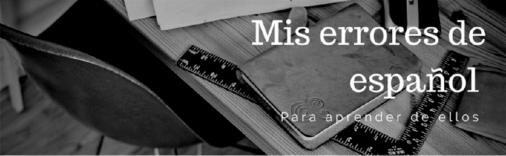 MIS ERRORES DE ESPAÑOL (Para lusófonos)