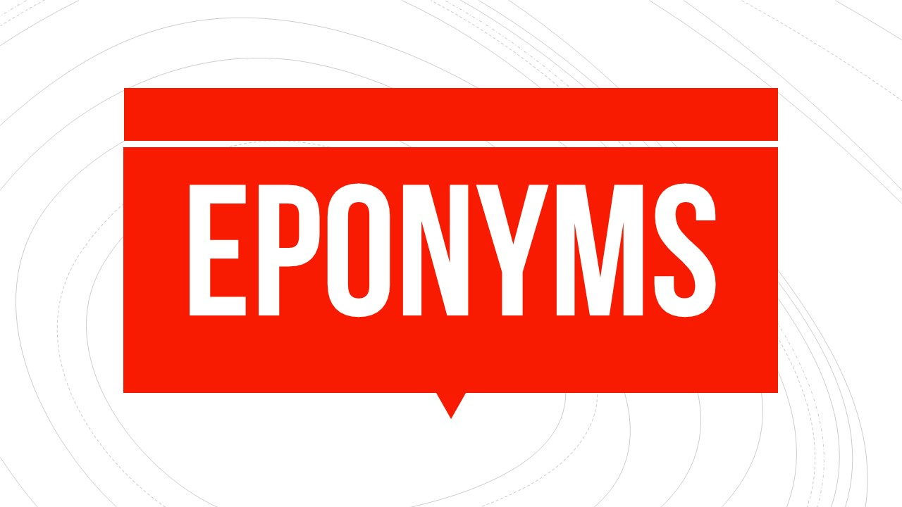 What are Eponyms?