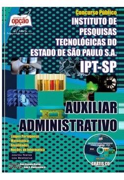 Apostila Instituto de Pesquisas Tecnológicas/SP - Auxiliar Administrativo - São Paulo - 2014.