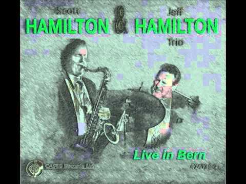 SCOTT HAMILTON/JEFF HAMILTON:  LIVE IN BERN