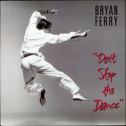 Bryan Ferry - Don't Stop The Dance (No Pares De Bailar)