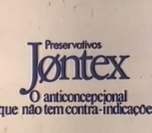 Propaganda dos preservativos Jontex, em 1981. Campanha premiada no Festival de Cannes.