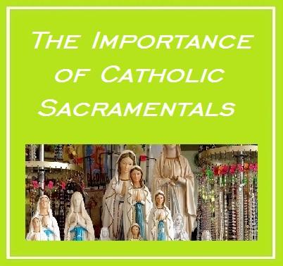 EWTN on Sacramentals